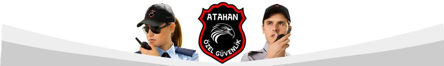Atahan Koruma Özel Güvenlik ve Eğitim Hizmetleri Ltd. Şti.